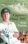 Ricky Ponting's Captain's Diary: From Reclaiming the Ashes to Conquering the World Cup - Ricky Ponting