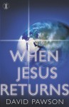 When Jesus Returns - David Pawson