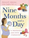 Nine Months and a Day: A Pregnancy and Birth Companion - Adrienne B. Lieberman, Linda Hughey Holt, Linda Hughley Holt