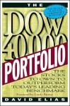 The Dow 40,000 Portfolio: The Stocks to Own to Outperform Today's Leading Benchmark - David Elias