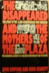 The Disappeared and the Mothers of the Plaza: The Story of the 11,000 Argentinians Who Vanished - John Cody Fidler-Simpson