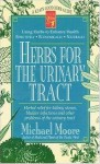 Herbs for the Urinary Tract - Michael Moore