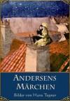 Andersens Märchen: Das hässliche junge Entlein; Die kleine Meerjungfrau; Der Sandmann; Däumelinchen; u.a. (illustrierte Ausgabe) (German Edition) - Hans Christian Andersen, Julius Reuscher, Hans Tegner