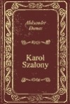 Karol Szalony - Aleksander Dumas