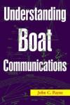 Understanding Boat Communications - John C. Payne