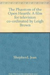 The Phantom of the Open Hearth: A film for television co-ordinated by Leigh Brown - Jean Shepherd
