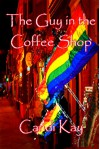 The Guy in the Coffee Shop - Candi Kay