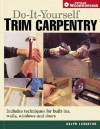 Do It Yourself Trim Carpentry - Ralph Laughton