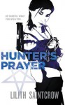 Hunter's Prayer (Jill Kismet) - Lilith Saintcrow