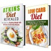 Diet Plan Box Set: Atkins and Low Carb Diets Revealed with Quick and Easy Recipes to Lose Weight and Feel Great (Weight Loss Diet Plans) - Carrie Bishop, Wendy Cole