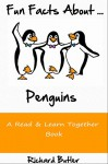 Fun Facts About Penguins: Part of the Fun Facts Series (Fun Facts About Animals Book 1) - Richard Butler