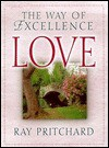 Love: The Way Of Excellence - Ray Pritchard