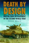 Death by Design: The Fate of British Tank Crews in the Second World War - Peter Beale