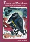 Tale of the White Crow: Coming of Age in Post-Soviet Latvia - Iveta Melnika, David Pichaske