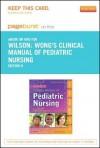 Wong's Clinical Manual of Pediatric Nursing - Pageburst E-Book on Kno (Retail Access Card) - David Wilson, Marilyn J Hockenberry