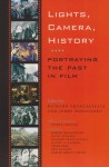 Lights, Camera, History: Portraying the Past in Film - Richard V. Francaviglia, Richard V. Francaviglia, Jerry Rodnitzky