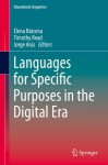 Languages for Specific Purposes in the Digital Era (Educational Linguistics) - Elena Bxe1rcena, Timothy Read, Jorge Arus