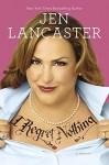 I Regret Nothing: A Memoir - Jen Lancaster