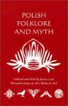 Polish Folklore and Myth - Joanne Asala, Penfield Press