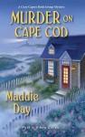 Murder On Cape Cod - Maddie Day