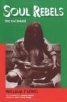 Soul Rebels: The Rastafari - William F. Lewis, Joan Young Gregg, Serena Nanda