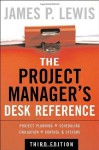 The Project Manager's Desk Reference, 3E - James Lewis