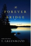 The Forever Bridge - T. Greenwood
