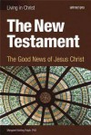 The New Testament, student book: The Good News of Jesus Christ - Margaret Nutting Ralph