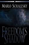 Freedom's Shadow - Marlo Schalesky