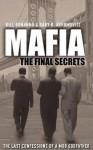 Mafia: The Final Secrets: The Last Confessions of a Mob Godfather - Bill Bonanno, Gary B. Abromovitz