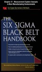 The Six Sigma Black Belt Handbook, Chapter 21: Measurement System Analysis in Non-Manufacturing Environments - Kathleen Mills