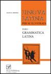 Lingua Latina, Part I: Grammatica Latina I - Hans H. Ørberg, Hans H. Orberg