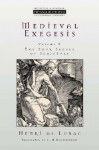 Medieval Exegesis, Vol. 2: The Four Senses of Scripture - Henri de Lubac