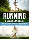 Running For Beginners: The Absolute Beginners Running Program for Weight Loss (Cardio and Strength Training) (Running For Beginners, Running For Beginners books, Running) - Randy Ward