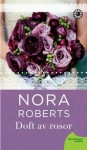 Doft av rosor - Nora Roberts