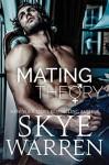 Mating Theory - Skye Warren