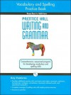 Vocabulary and Spelling Practice Book: Teacher's Edition (Prentice Hall Writing and Grammar Series) - Prentice Hall Publishing