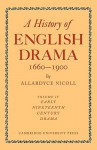 A History of English Drama 1660-1900 - Allardyce Nicoll