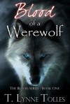 Blood of a Werewolf - T. Lynne Tolles