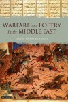 Warfare and Poetry in the Middle East - Hugh Kennedy