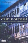 Cradle of Islam: The Hijaz and the Quest for an Arabian Identity - Mai Yamani