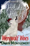 Holiday Howlz: Werewolf Woes - Dawn Montgomery