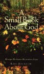 A Small Book about God - Roy Hicks Jr.