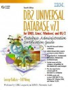 DB2 Universal Database v7.1 for UNIX, Linux, Windows and OS/2 Database Administration Certification Guide (4th Edition) - George Baklarz, Jonathan Cook, Bill Wong