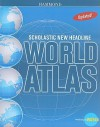 Scholastic New Headline World Atlas - Hammond World Atlas Corporation