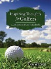 Inspiring Thoughts for Golfers - Lee Warren