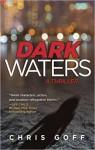 Dark Waters: A Raisa Jordan Thriller - Chris Goff