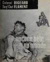 aucune bête au monde... - Marcel Bigeard, Marc Flament