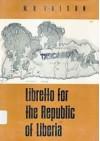 Libretto for the Republic of Liberia - Melvin B. Tolson