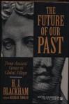 The Future of Our Past - H. J. Blackham